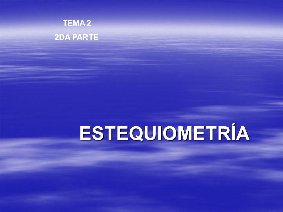 ESTEQUIOMETRÍA TEMA 2 2DA PARTE