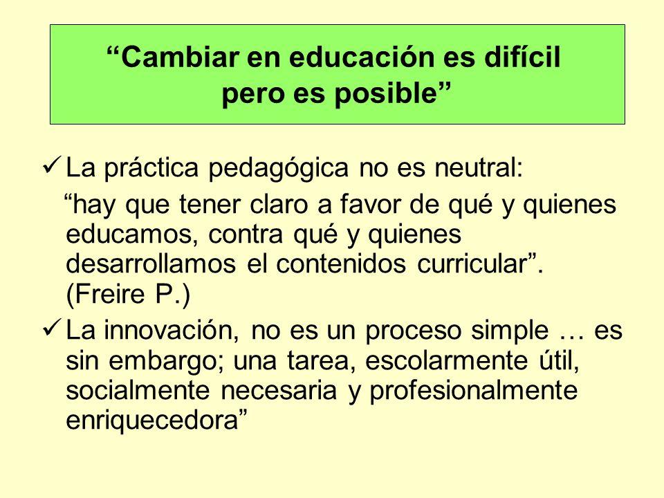 La práctica pedagógica no es neutral: hay que tener claro a favor de qué y quienes educamos, contra qué y quienes desarrollamos el contenidos curricul