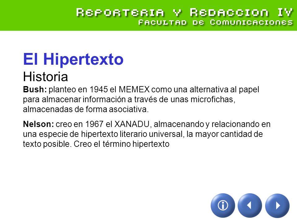 El Hipertexto Historia Bush: planteo en 1945 el MEMEX como una alternativa al papel para almacenar información a través de unas microfichas, almacenad