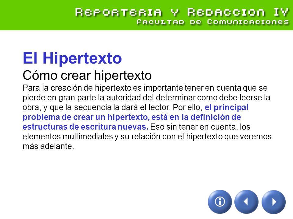 El Hipertexto Cómo crear hipertexto Para la creación de hipertexto es importante tener en cuenta que se pierde en gran parte la autoridad del determin