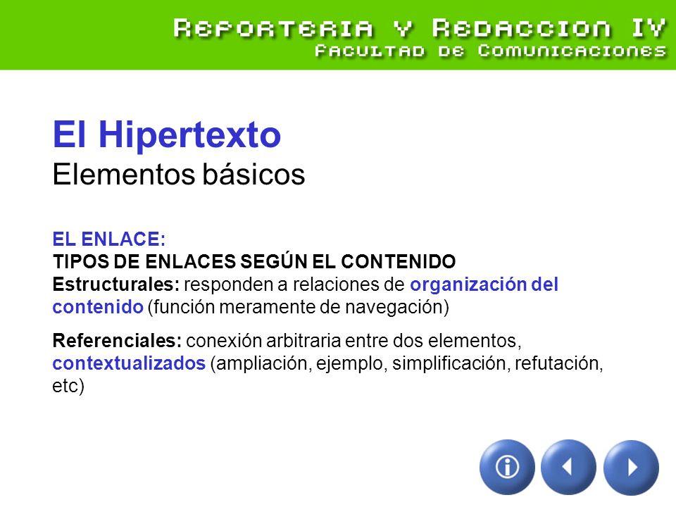 El Hipertexto Elementos básicos EL ENLACE: TIPOS DE ENLACES SEGÚN EL CONTENIDO Estructurales: responden a relaciones de organización del contenido (fu