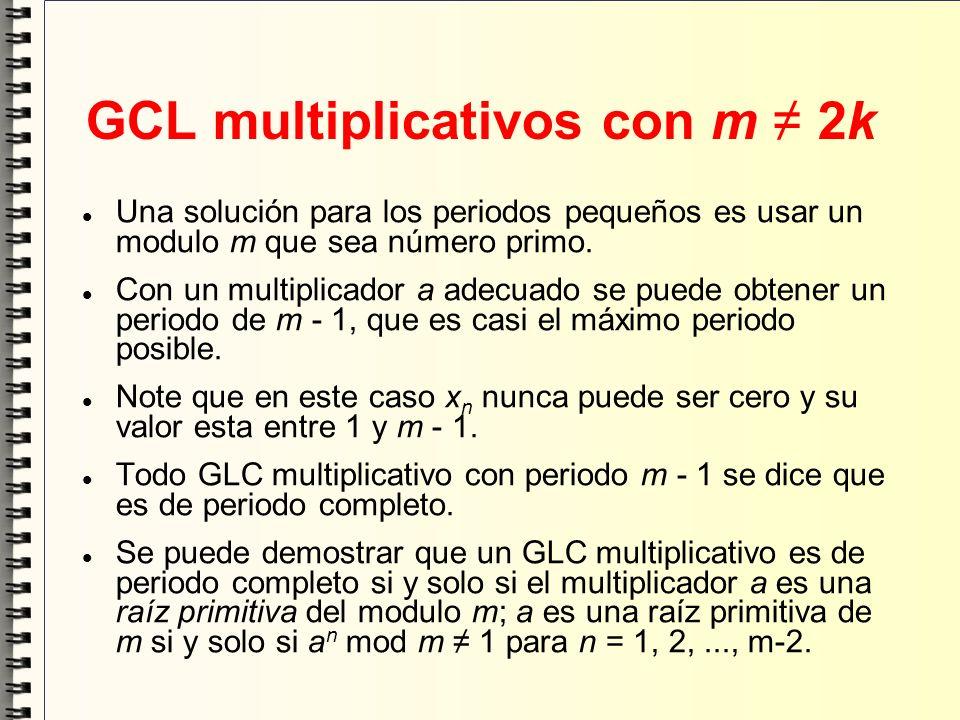 GCL multiplicativos con m 2k Una solución para los periodos pequeños es usar un modulo m que sea número primo. Con un multiplicador a adecuado se pued