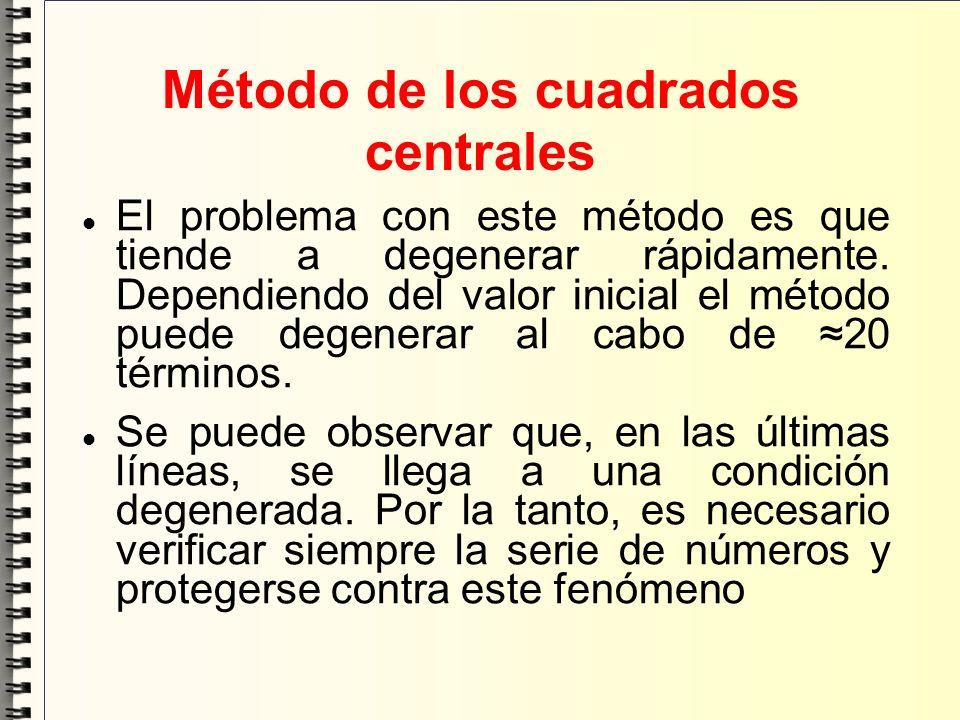 Generadores congruenciales lineales Generan números pseudoaleatorios: uniformemente distribuidos pero no independientes.