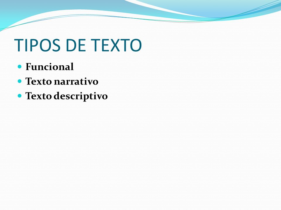 Funcional También los textos se pueden caracterizar de acuerdo con la función que cumplen en la comunicación, o la intención que persigue el o los interlocutores.