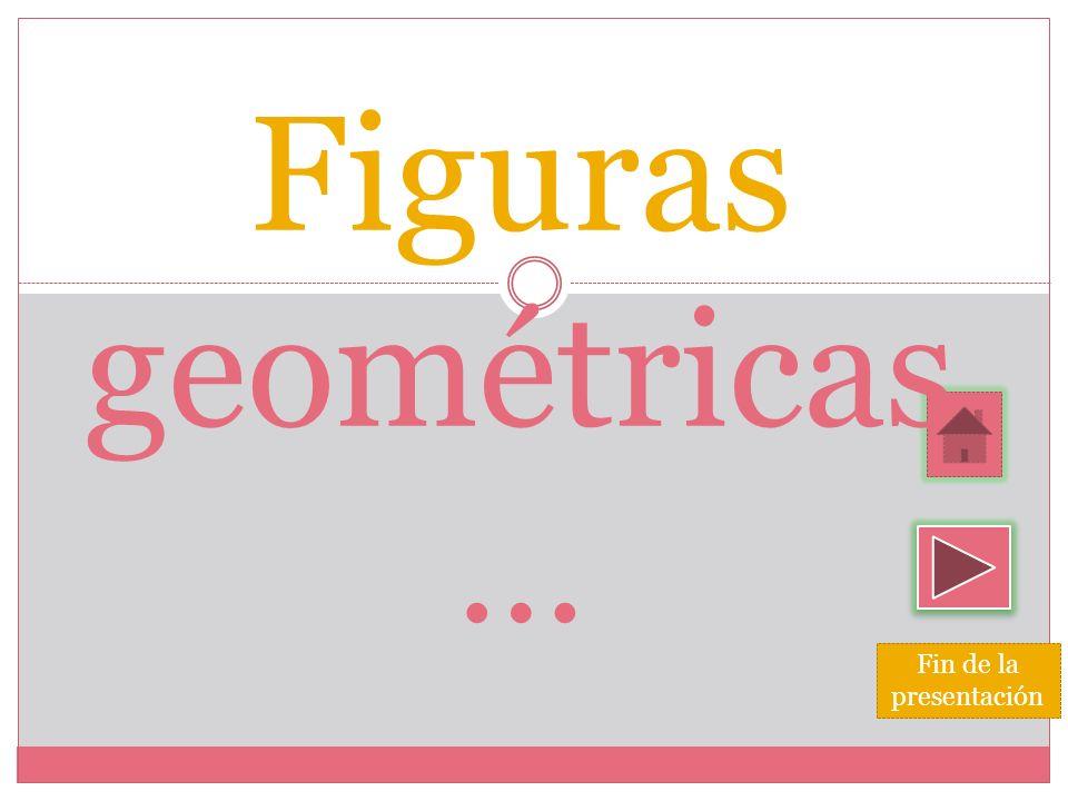 Fin de la presentación Figuras geométricas …