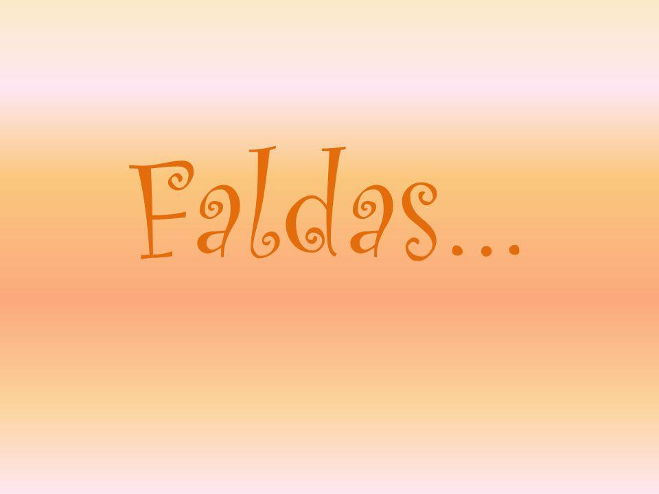Faldas…
