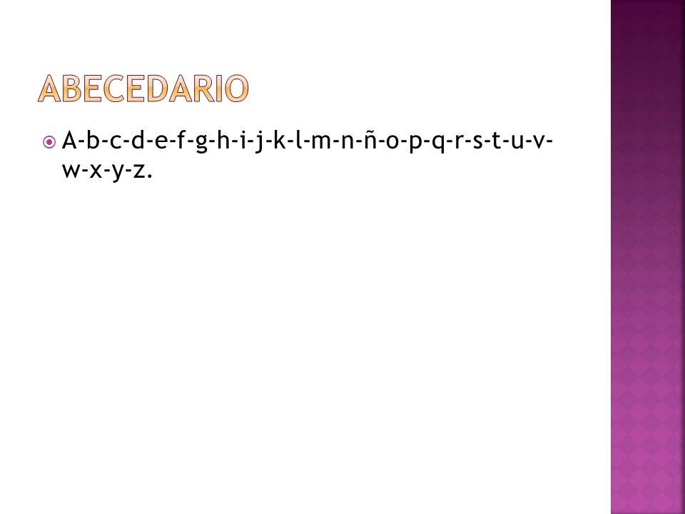 Letras con las cuales se forman palabras Con ella podemos tener un codigo de lenguaje
