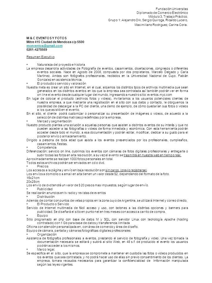 Fundación Universitas Diplomado de Comercio Electrónico Módulo 3, Trabajo Práctico. Grupo 1: Alejandro Dik, Sergio Quiroga, Ricardo Lucero, Maximilian
