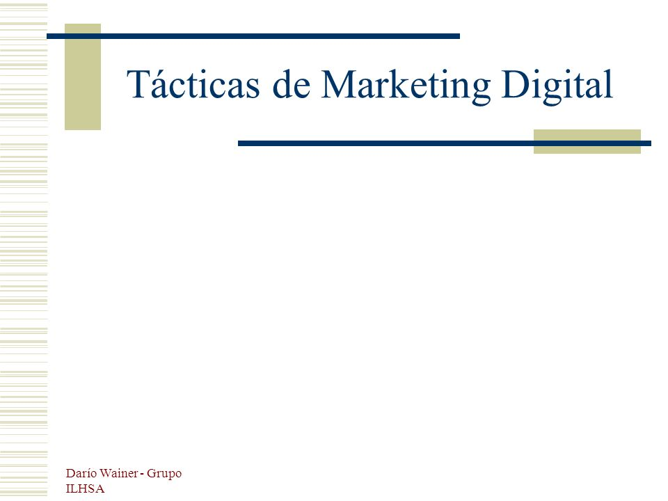 Darío Wainer - Grupo ILHSA Tácticas de Marketing Digital