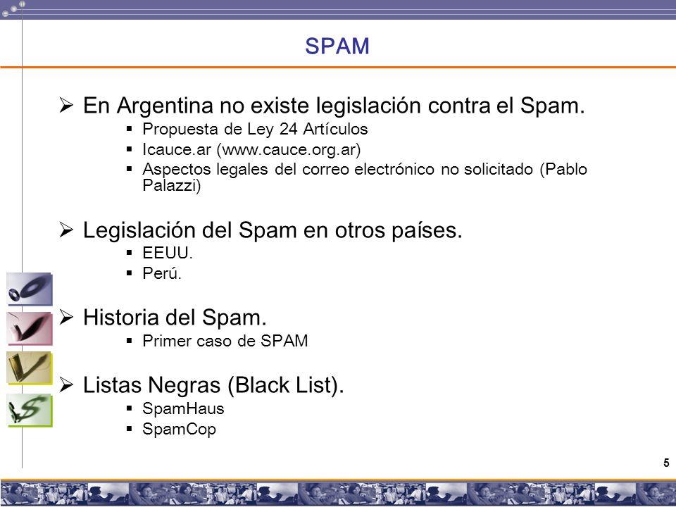 5 SPAM En Argentina no existe legislación contra el Spam.