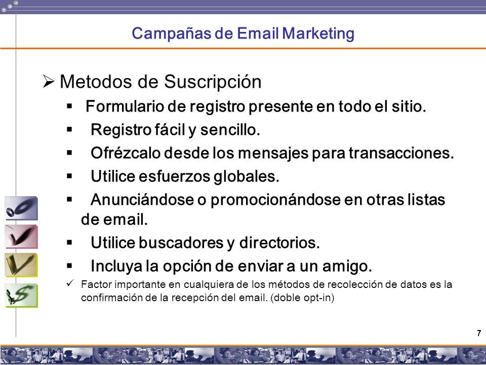7 Campañas de Email Marketing Metodos de Suscripción Formulario de registro presente en todo el sitio.
