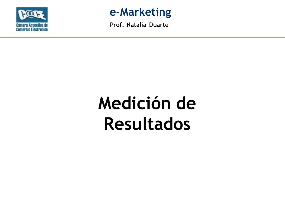 Prof. Natalia Duarte e-Marketing Medición de Resultados