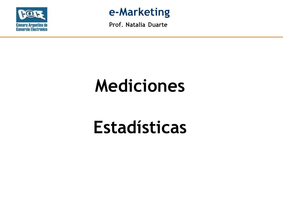 Prof. Natalia Duarte e-Marketing Mediciones Estadísticas