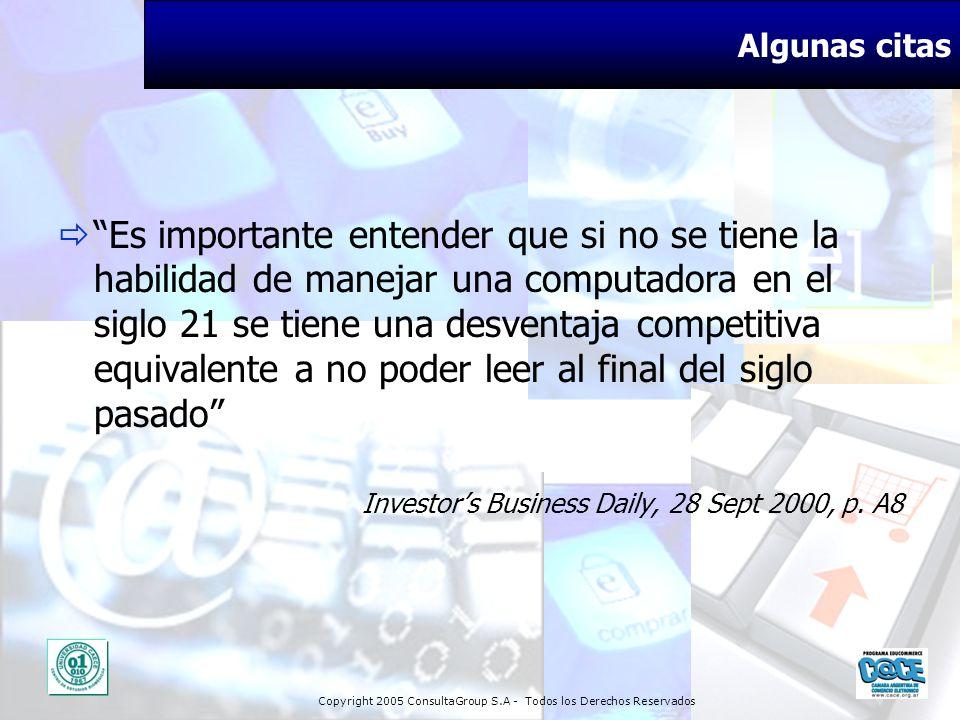 Copyright 2005 ConsultaGroup S.A - Todos los Derechos Reservados Algunas citas Es importante entender que si no se tiene la habilidad de manejar una c