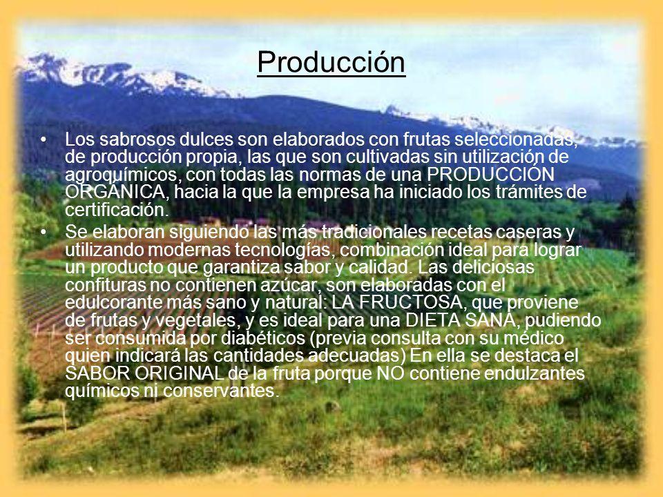 Producción Los sabrosos dulces son elaborados con frutas seleccionadas, de producción propia, las que son cultivadas sin utilización de agroquímicos,