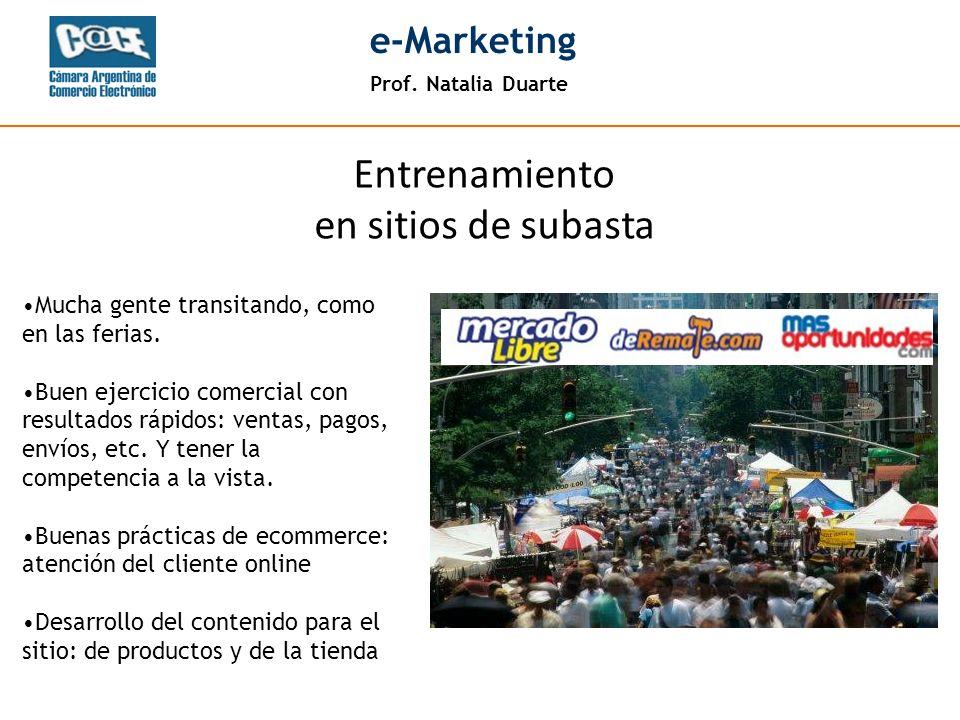 Prof. Natalia Duarte e-Marketing Entrenamiento en sitios de subasta Mucha gente transitando, como en las ferias. Buen ejercicio comercial con resultad