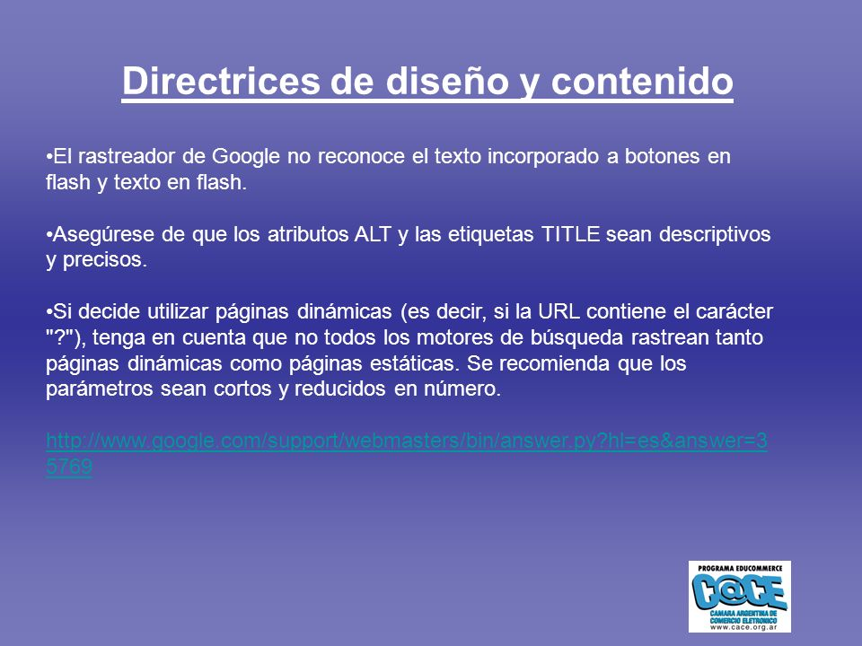 Directrices de diseño y contenido El rastreador de Google no reconoce el texto incorporado a botones en flash y texto en flash.