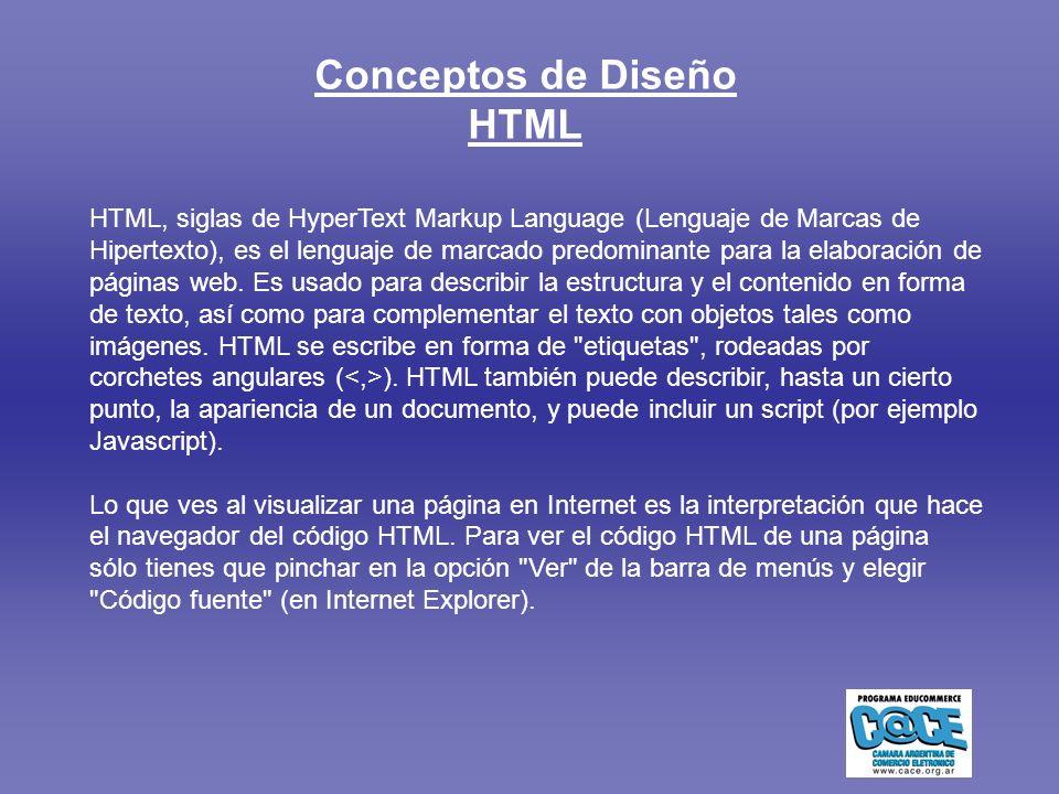 Conceptos de Diseño HTML HTML, siglas de HyperText Markup Language (Lenguaje de Marcas de Hipertexto), es el lenguaje de marcado predominante para la elaboración de páginas web.