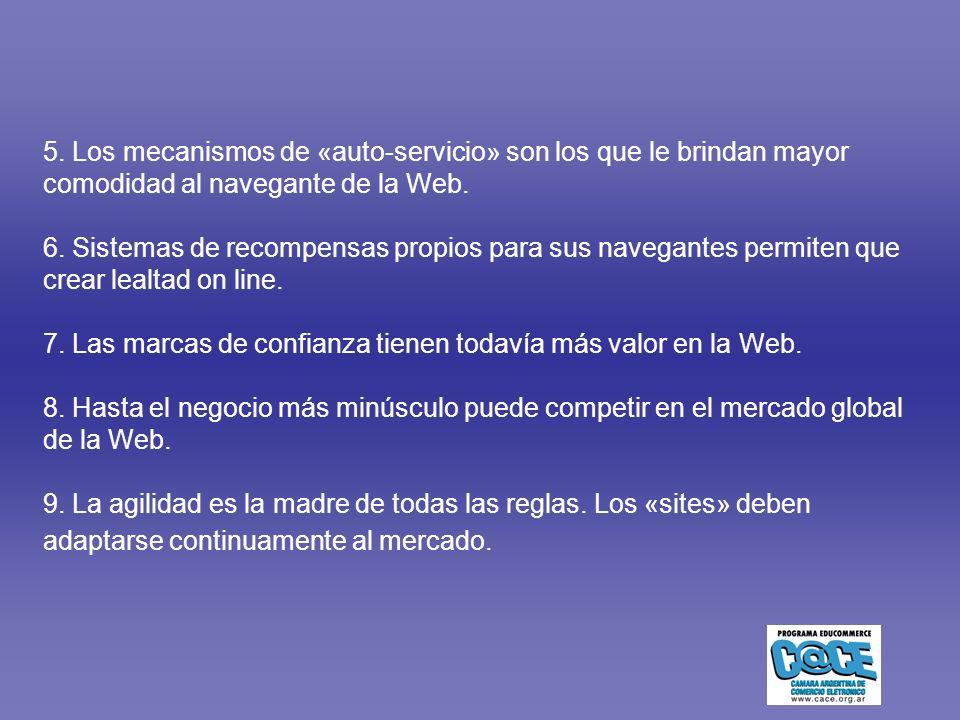 5.Los mecanismos de «auto-servicio» son los que le brindan mayor comodidad al navegante de la Web.