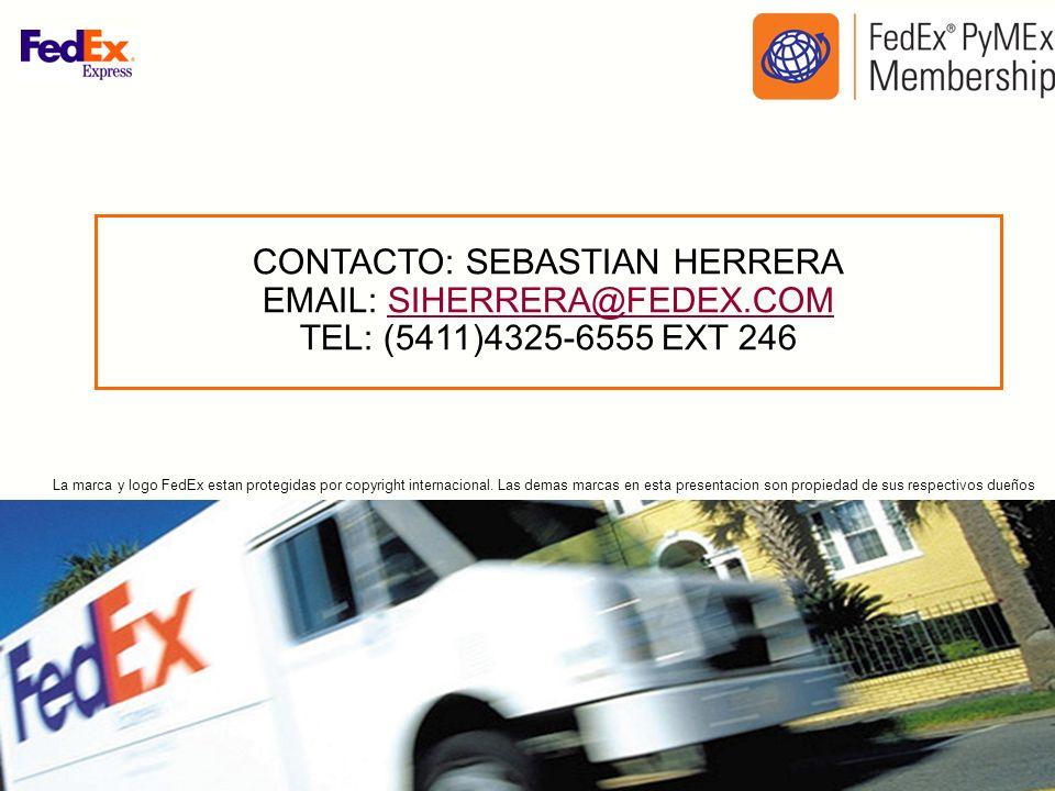 CONTACTO: SEBASTIAN HERRERA EMAIL: SIHERRERA@FEDEX.COM TEL: (5411)4325-6555 EXT 246SIHERRERA@FEDEX.COM La marca y logo FedEx estan protegidas por copy