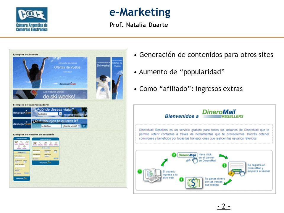 Prof. Natalia Duarte e-Marketing - 2 - Generación de contenidos para otros sites Aumento de popularidad Como afiliado: ingresos extras
