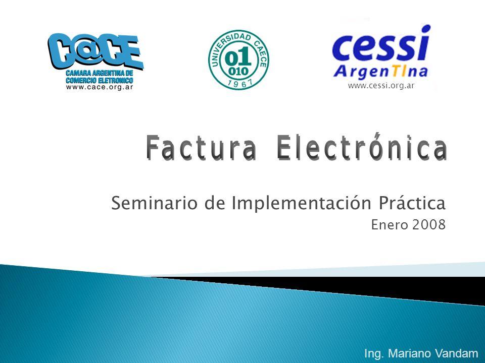 www.cessi.org.ar Ing. Mariano Vandam Seminario de Implementación Práctica Enero 2008