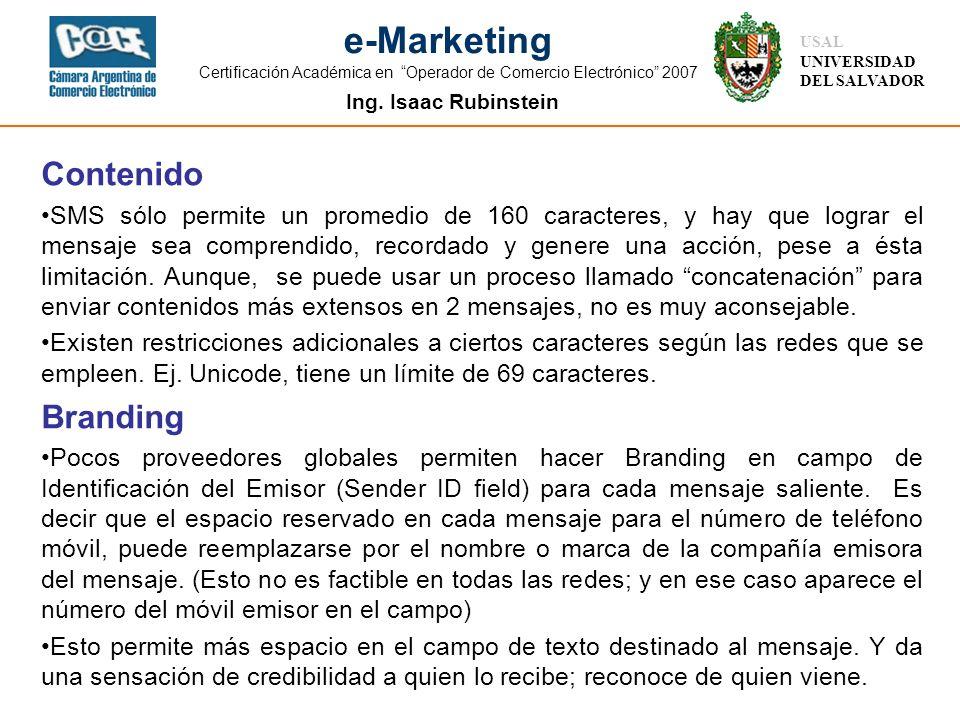Ing. Isaac Rubinstein USAL UNIVERSIDAD DEL SALVADOR e-Marketing Certificación Académica en Operador de Comercio Electrónico 2007 Contenido SMS sólo pe