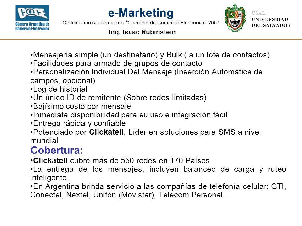 Ing. Isaac Rubinstein USAL UNIVERSIDAD DEL SALVADOR e-Marketing Certificación Académica en Operador de Comercio Electrónico 2007 Mensajería simple (un