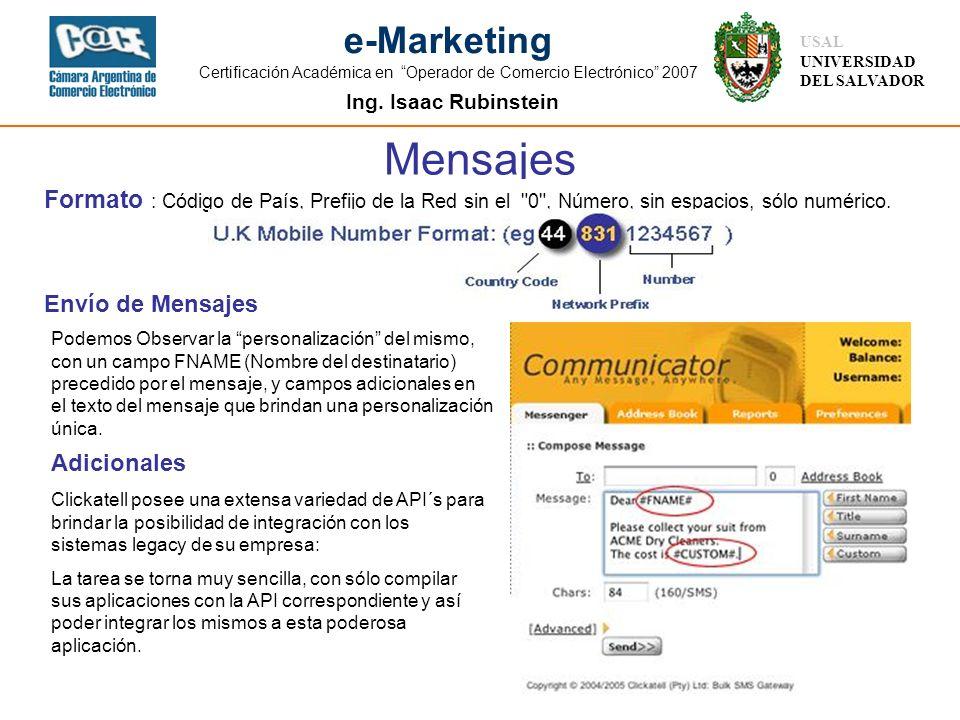 Ing. Isaac Rubinstein USAL UNIVERSIDAD DEL SALVADOR e-Marketing Certificación Académica en Operador de Comercio Electrónico 2007 Mensajes Formato : Có