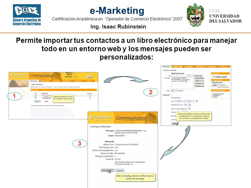 Ing. Isaac Rubinstein USAL UNIVERSIDAD DEL SALVADOR e-Marketing Certificación Académica en Operador de Comercio Electrónico 2007 Permite importar tus