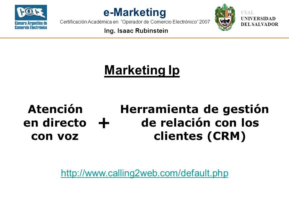 Ing. Isaac Rubinstein USAL UNIVERSIDAD DEL SALVADOR e-Marketing Certificación Académica en Operador de Comercio Electrónico 2007 Marketing Ip Atención