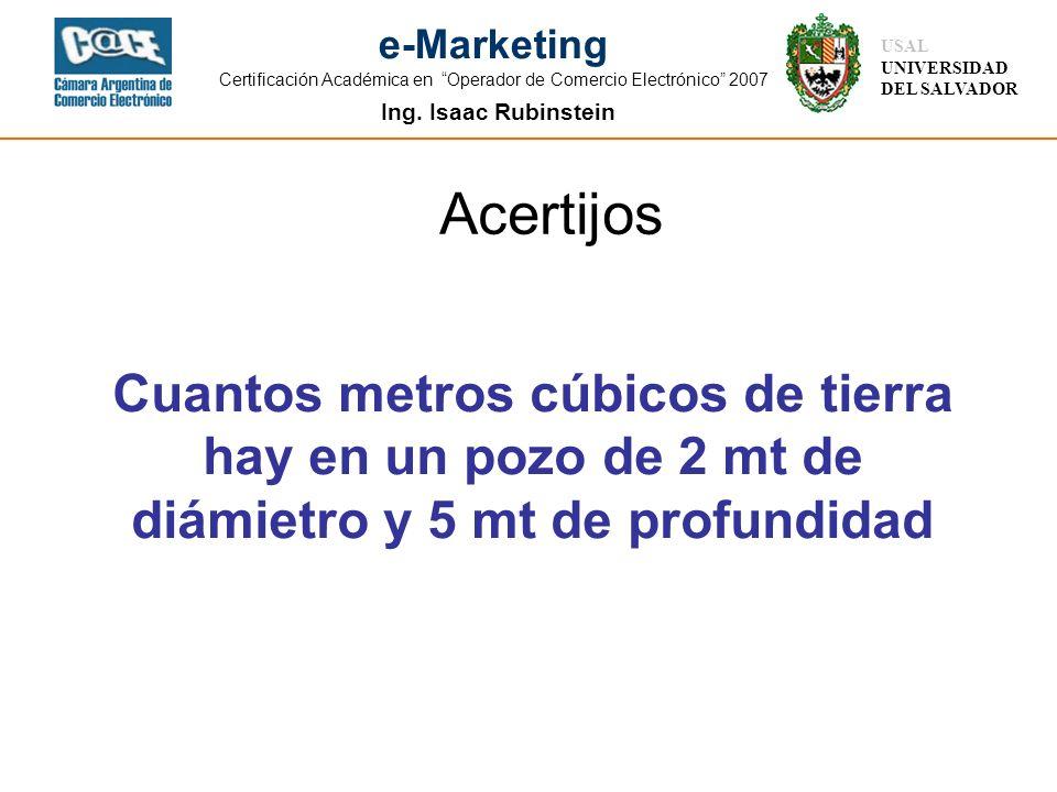 Ing. Isaac Rubinstein USAL UNIVERSIDAD DEL SALVADOR e-Marketing Certificación Académica en Operador de Comercio Electrónico 2007 Acertijos Cuantos met