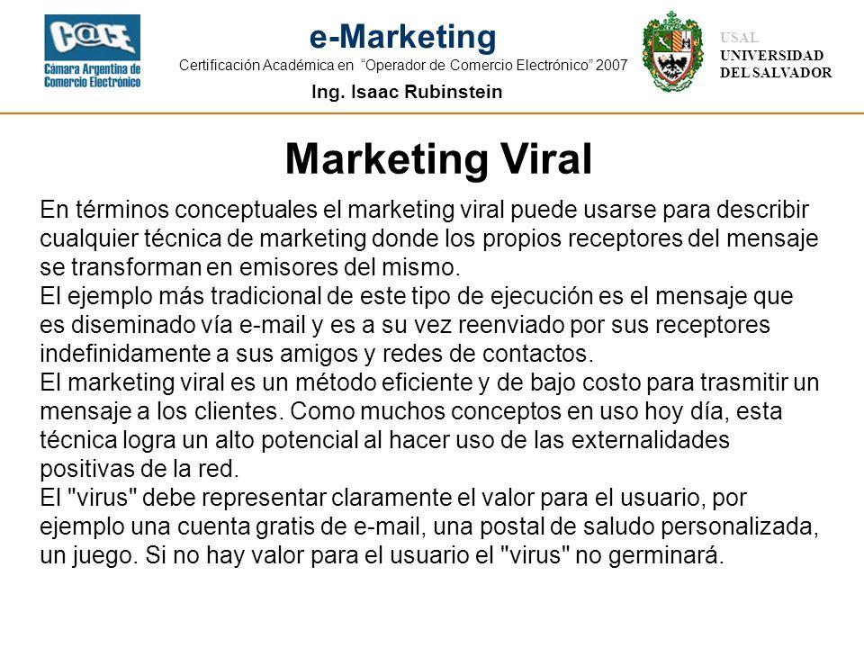 Ing. Isaac Rubinstein USAL UNIVERSIDAD DEL SALVADOR e-Marketing Certificación Académica en Operador de Comercio Electrónico 2007 En términos conceptua