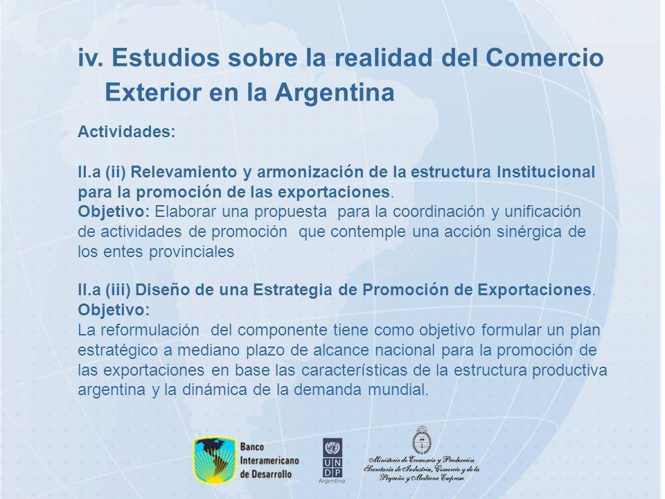 iv. Estudios sobre la realidad del Comercio Exterior en la Argentina Actividades: II.a (ii) Relevamiento y armonización de la estructura Institucional