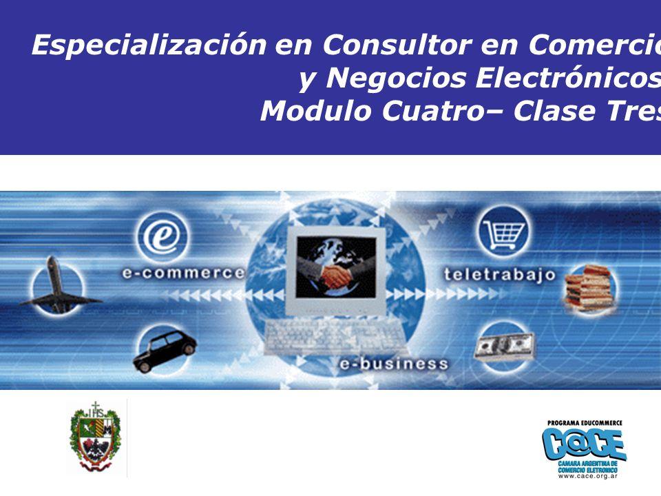 Copyright 2005 ConsultaGroup S.A - Todos los Derechos Reservados Inicio Especialización en Consultor en Comercio y Negocios Electrónicos Modulo Cuatro