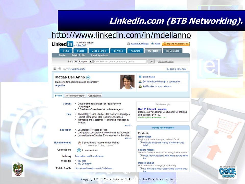 Copyright 2005 ConsultaGroup S.A - Todos los Derechos Reservados http://www.linkedin.com/in/mdellanno Linkedin.com (BTB Networking).