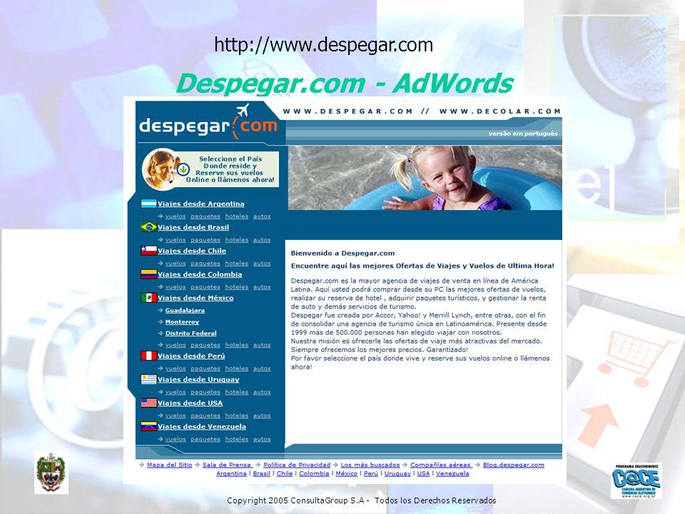 Copyright 2005 ConsultaGroup S.A - Todos los Derechos Reservados http://www.despegar.com Despegar.com - AdWords