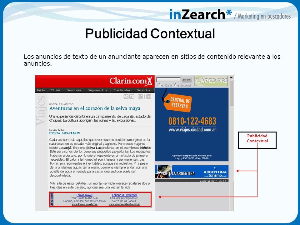 Copyright 2005 ConsultaGroup S.A - Todos los Derechos Reservados Publicidad Contextual Los anuncios de texto de un anunciante aparecen en sitios de co