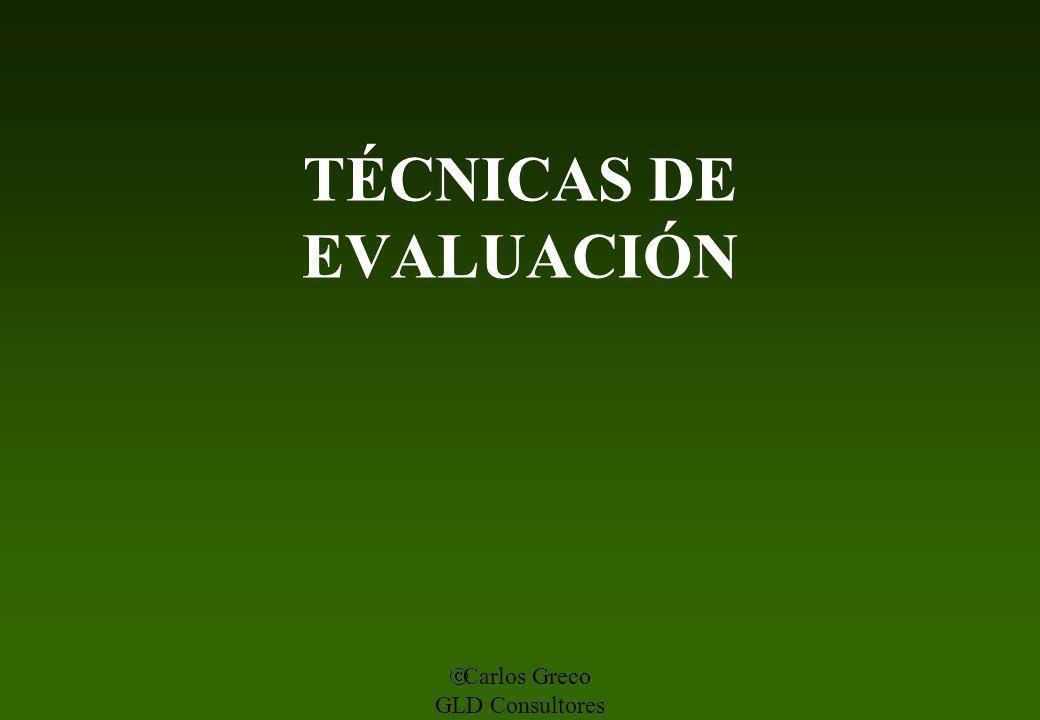 Carlos Greco GLD Consultores TÉCNICAS DE EVALUACIÓN