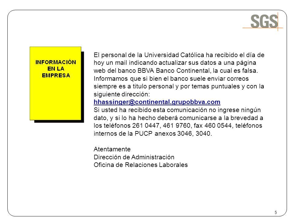 5 El personal de la Universidad Católica ha recibido el día de hoy un mail indicando actualizar sus datos a una página web del banco BBVA Banco Contin