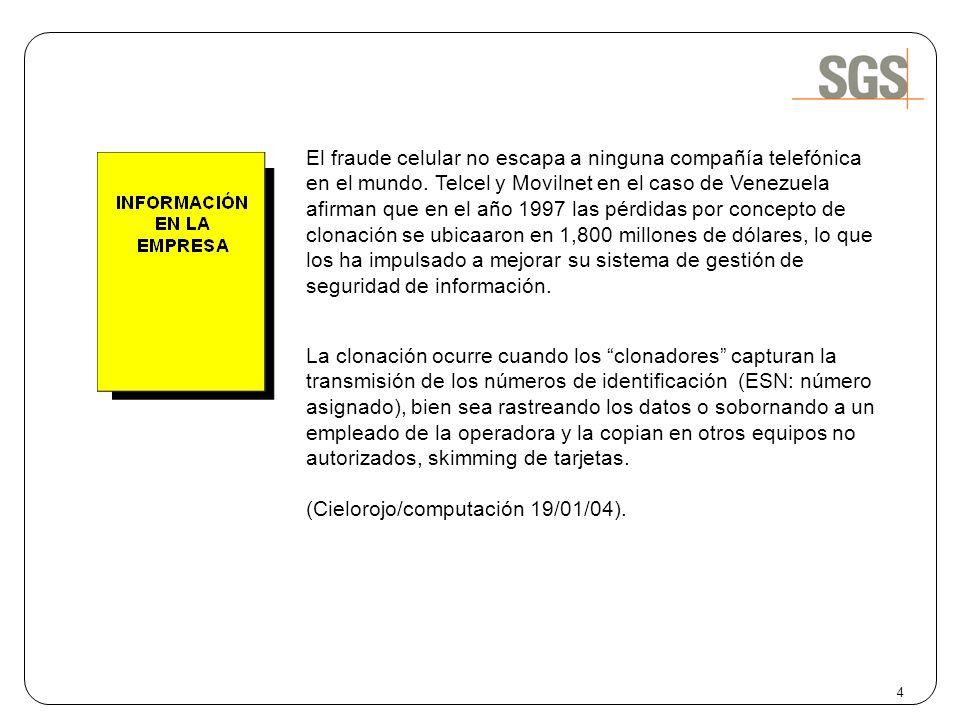 El fraude celular no escapa a ninguna compañía telefónica en el mundo. Telcel y Movilnet en el caso de Venezuela afirman que en el año 1997 las pérdid