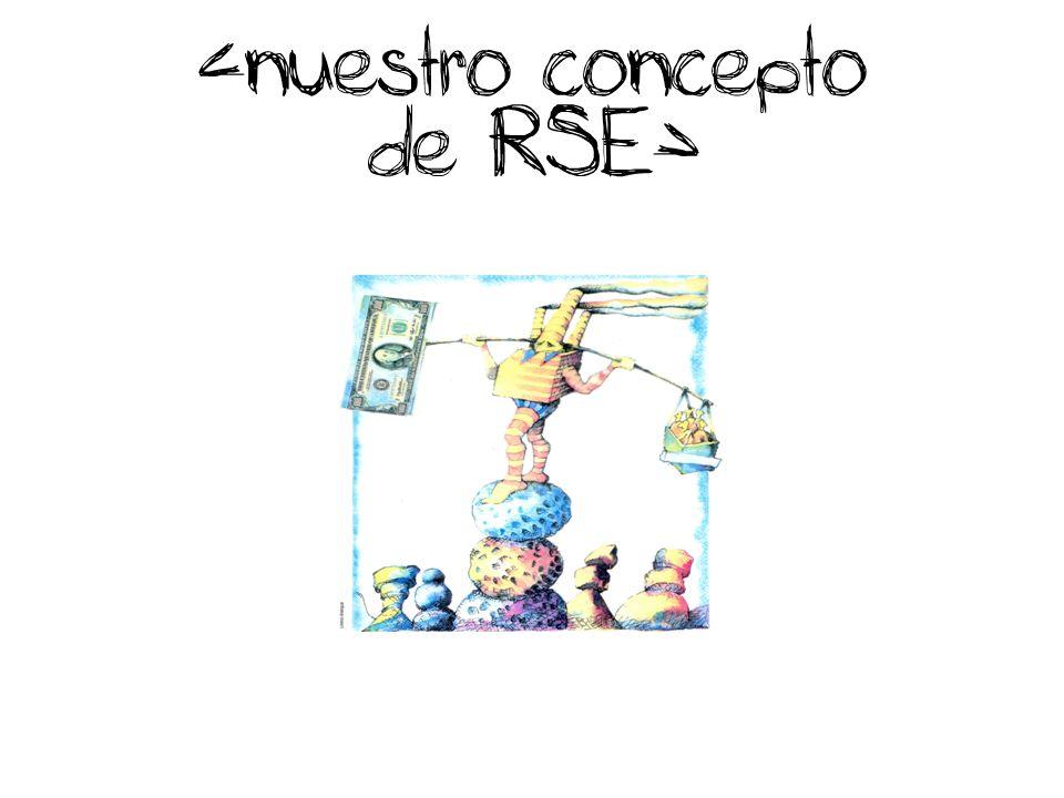 de RSE> <nuestro concepto