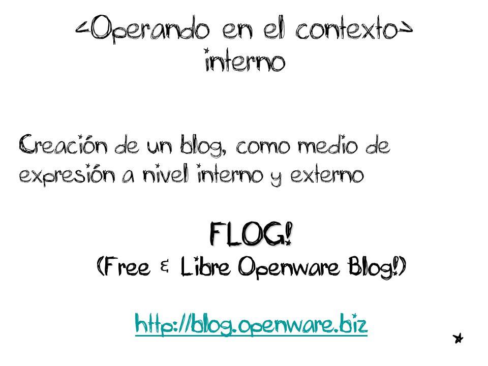 interno Creación de un blog, como medio de expresión a nivel interno y externoFLOG.