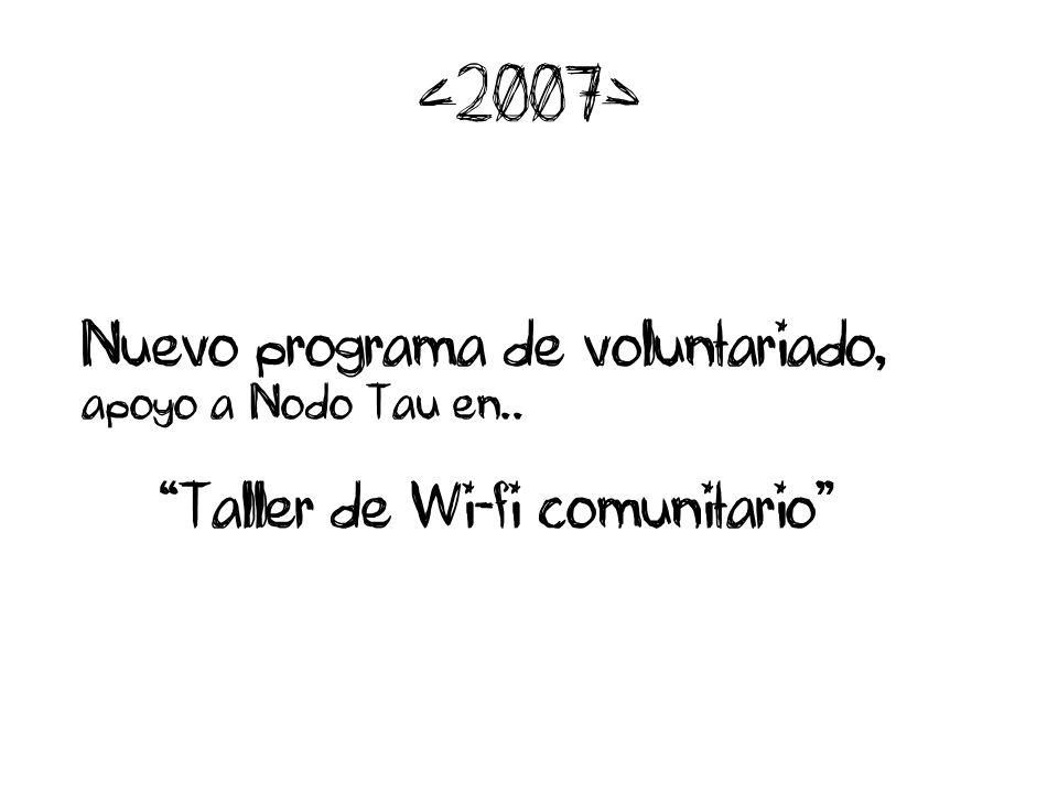 Nuevo programa de voluntariado, apoyo a Nodo Tau en.. Taller de Wi-fi comunitario