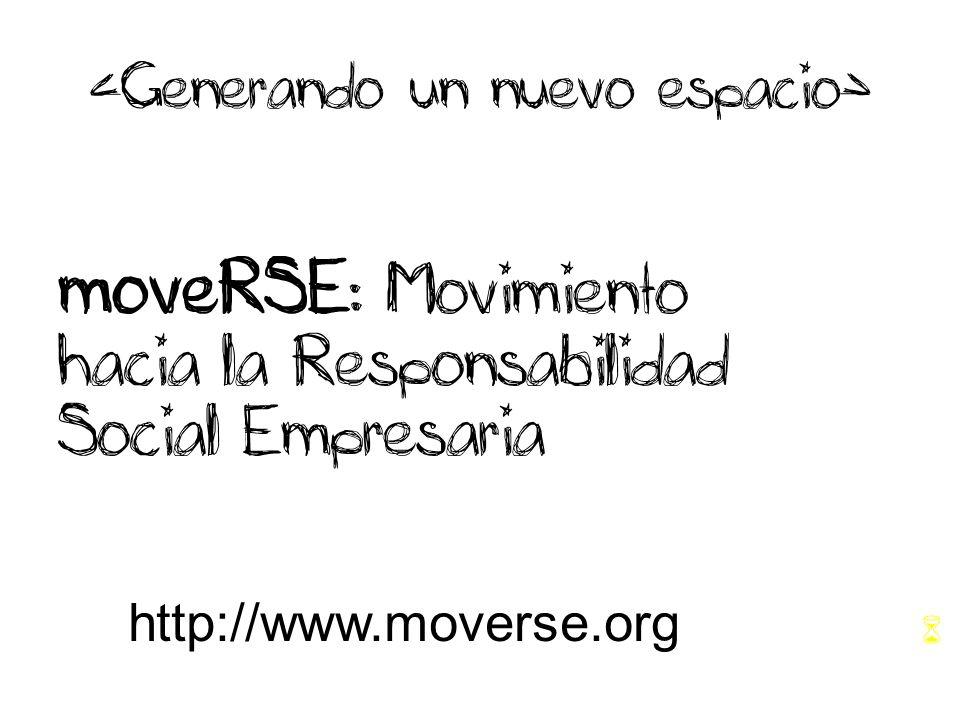 moveRSE : Movimiento hacia la Responsabilidad Social Empresaria http://www.moverse.org