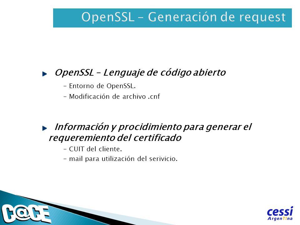 OpenSSL – Lenguaje de código abierto - Entorno de OpenSSL. - Modificación de archivo.cnf Información y procidimiento para generar el requeremiento del