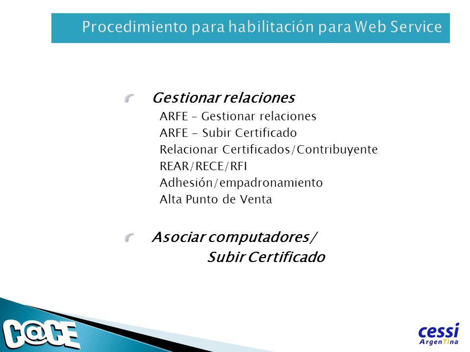 Gestionar relaciones ARFE – Gestionar relaciones ARFE - Subir Certificado Relacionar Certificados/Contribuyente REAR/RECE/RFI Adhesión/empadronamiento