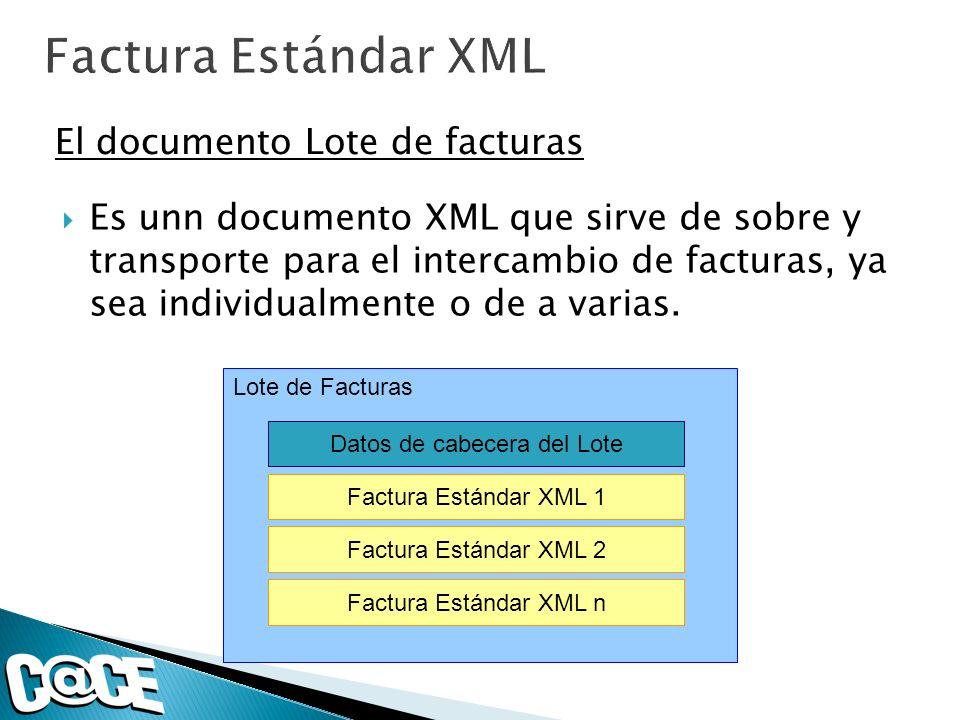 Es unn documento XML que sirve de sobre y transporte para el intercambio de facturas, ya sea individualmente o de a varias. El documento Lote de factu