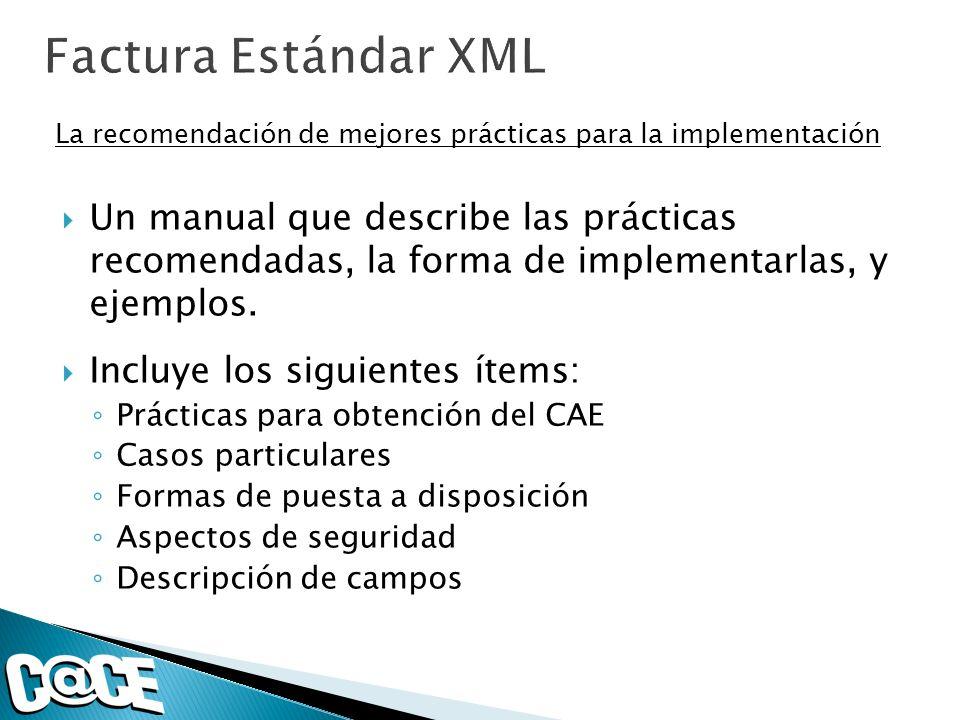Un manual que describe las prácticas recomendadas, la forma de implementarlas, y ejemplos. Incluye los siguientes ítems: Prácticas para obtención del