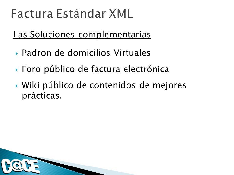 Padron de domicilios Virtuales Foro público de factura electrónica Wiki público de contenidos de mejores prácticas. Las Soluciones complementarias